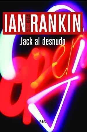 Jack al desnudo, Ian Rankin (John Rebus, 4) Jack_al_desnudo_300x456